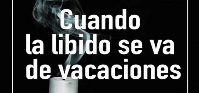 Cuando la libido se va de vacaciones #BlogsAmigos